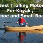 5 Best Trolling Motors For Kayak , Canoe and Small Boats