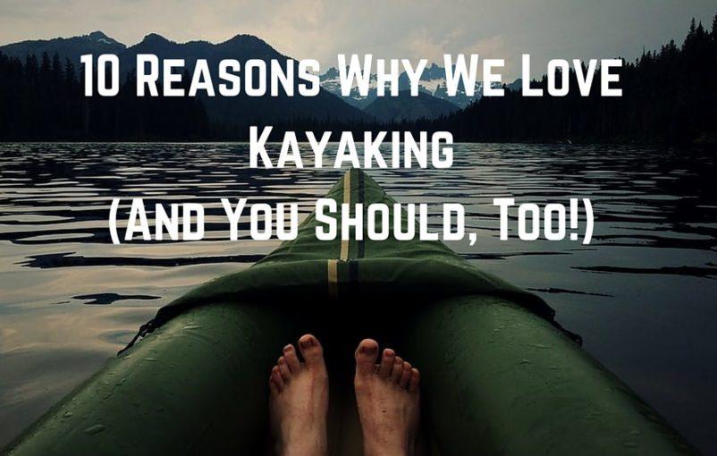 Why We Love Kayaking
