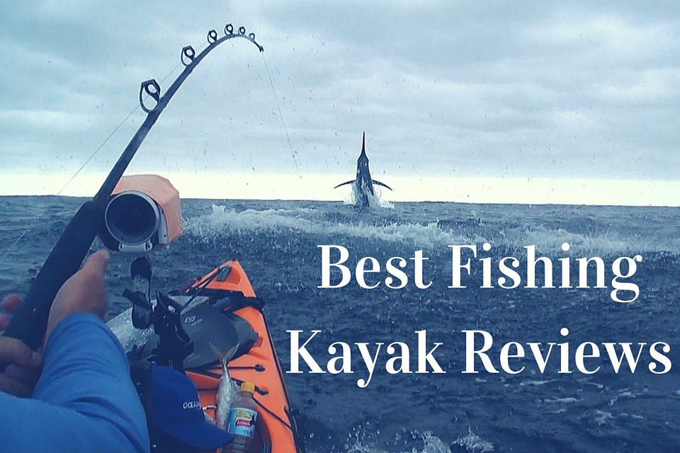 10 Best Fishing Kayak Reviews 2019 Fishing Kayak Buying Guide
