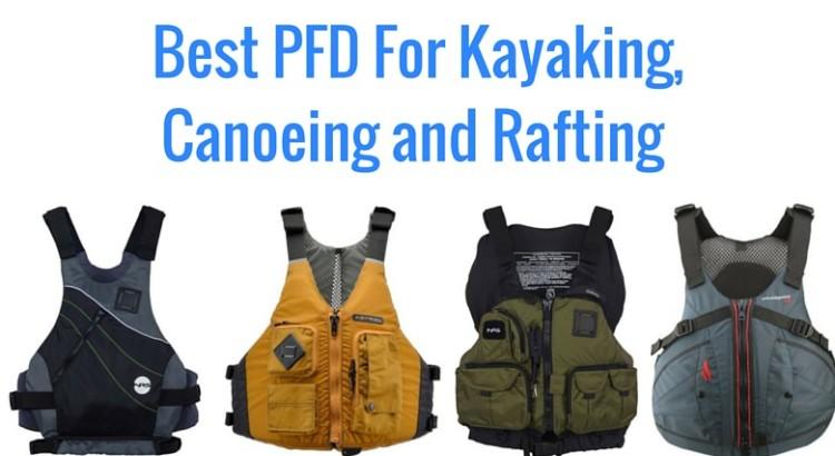 best pfd for kayaking canoeing and rafting 2018 man s version rh kayakbase com Kayak Fishing Accessories Kayak Graphics