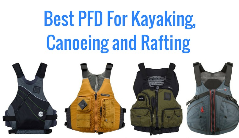 Best pfd for kayaking canoeing and rafting 2018 man 39 s for Best inflatable life vest for fishing