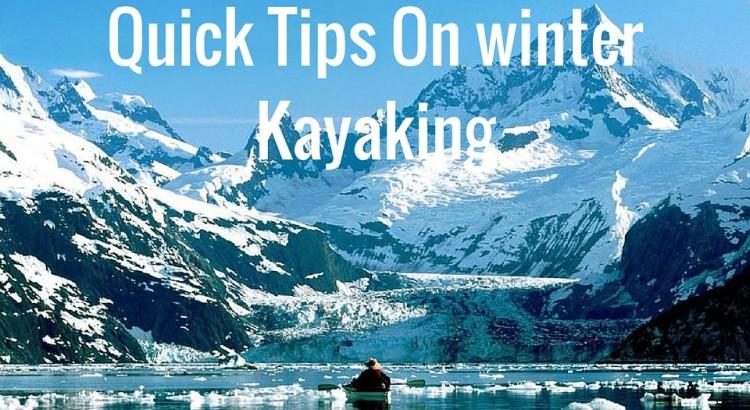 Quick Tips On winter Kayaking