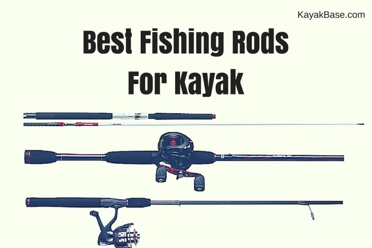 5 Best Fishing Rods For Kayak 2019 - Kayak Fishing Rods Reviewed