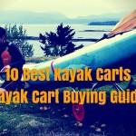 10 Best Kayak Carts, Wheels And Trolleys – Kayak Carts 2017 [August]