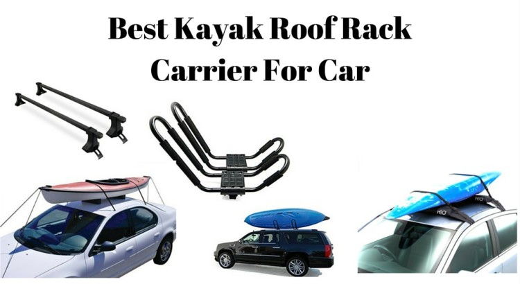 Best Kayak Roof Rack Carrier For Car