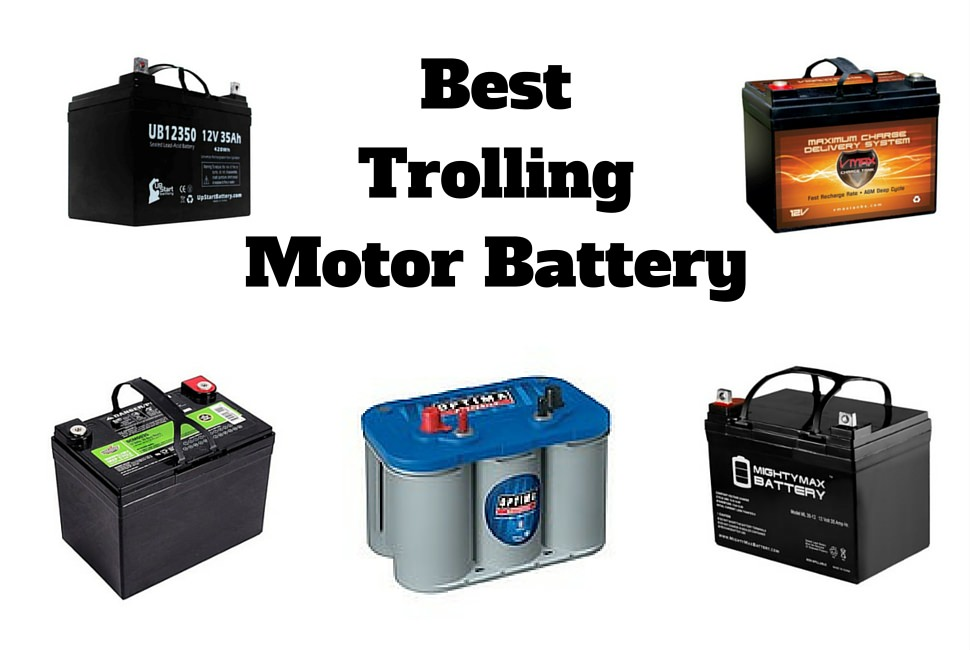 How to pick a trolling motor for Marine trolling motor batteries