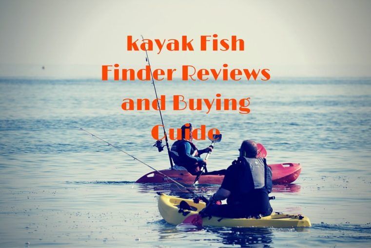 kayak Fish Finder Reviews and Buying Guide