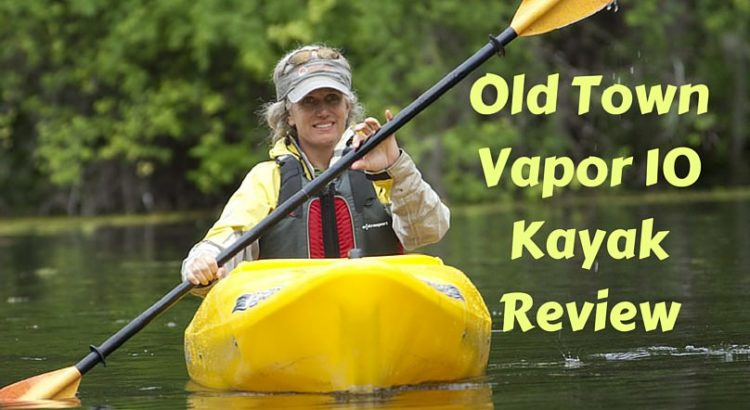 Old Town Vapor 10 Kayak Review