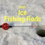 7 Best Ice Fishing Rods 2017 – Ice Fishing Rod Reviews