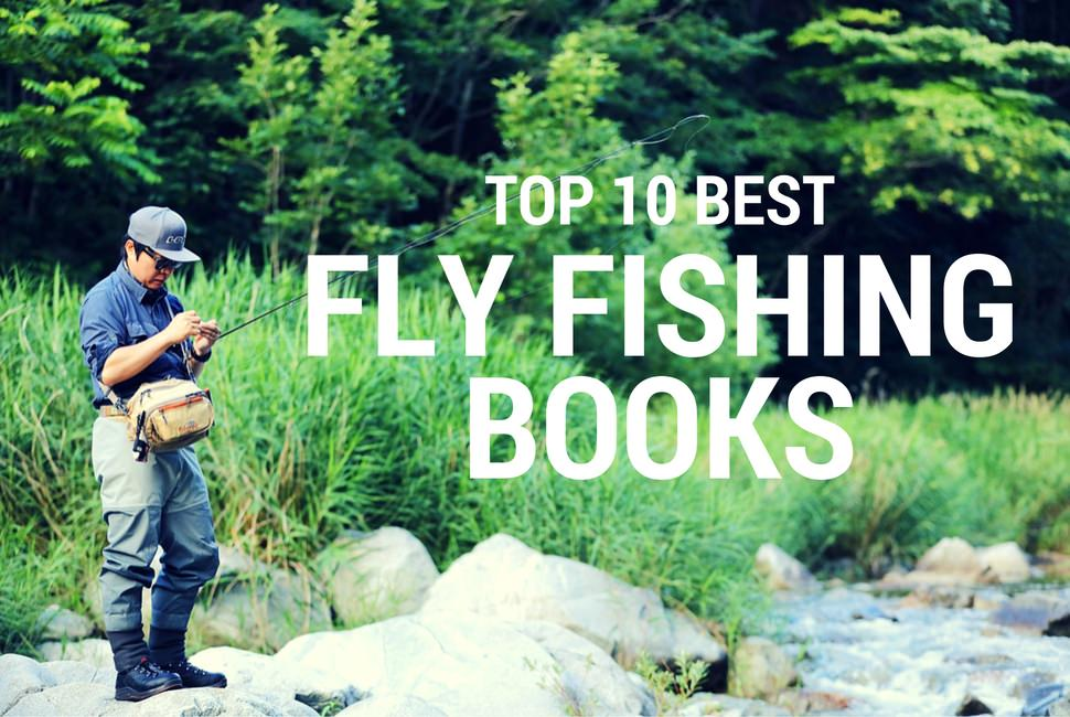 top 10 best fly fishing books 2018 books on fly fishing