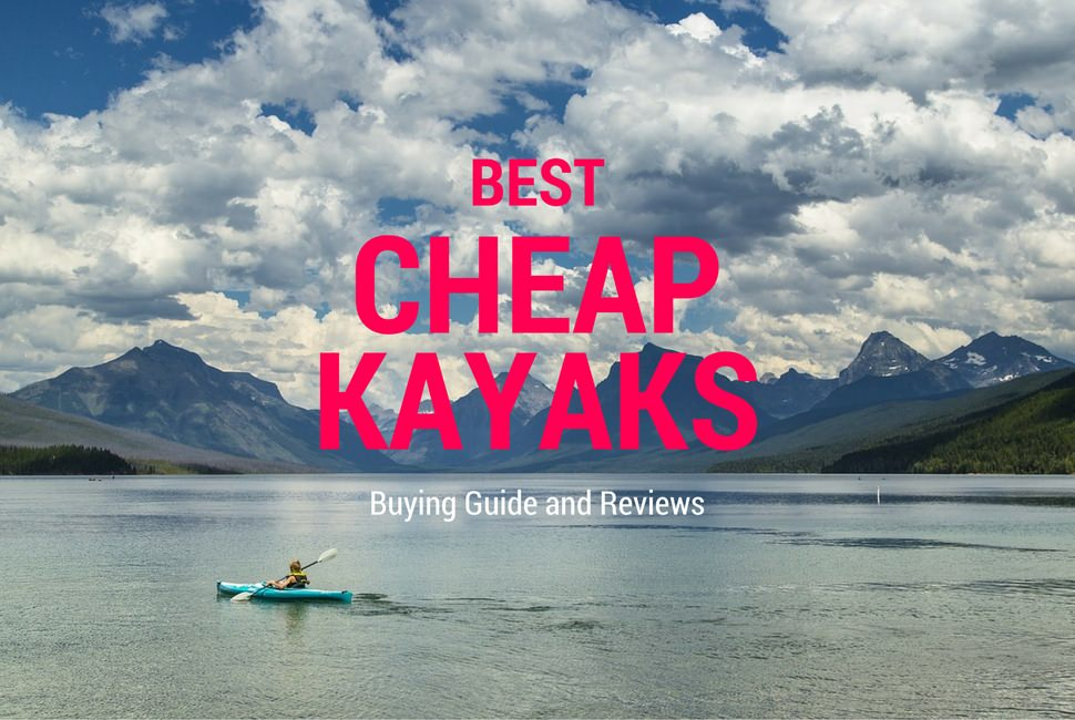 Best cheap kayaks review kayak base for Best cheap fishing kayak