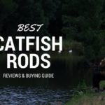 Best Catfish Rods 2018 – The Best Rods For Catfish (Review & Guide)