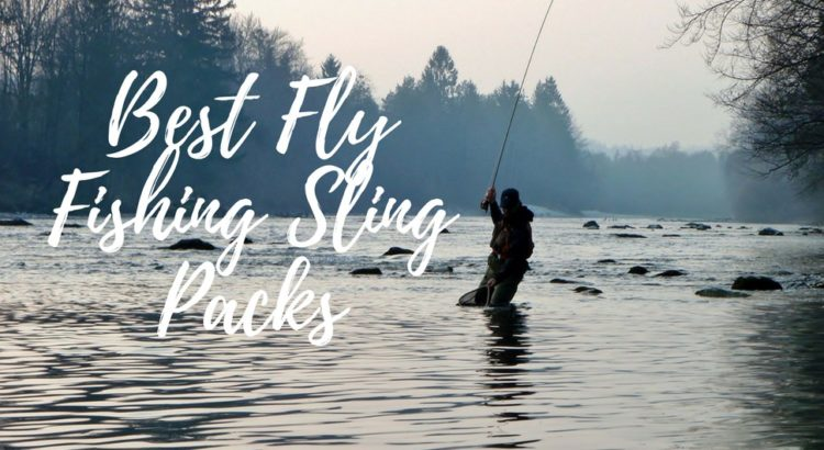 Best Fly Fishing Sling Packs