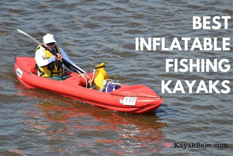 Best Inflatable Fishing Kayaks 2019 - Best Kayaks 2019