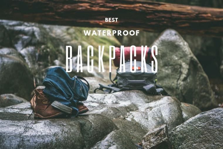 Best Waterproof Backpacks of 2019 - Waterproof Backpacks Review
